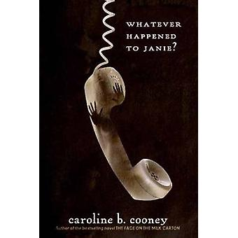 Whatever Happened to Janie? by Caroline B. Cooney - 9780385742399 Book