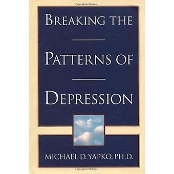 Breaking the Patterns of Depression (Main Street Books ed) by Michael