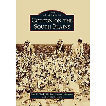 Cotton on the South Plains by John T Becker - Innocent Awasom - Cynth