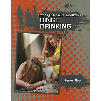 Binge Drinking by James Bow - 9780778722045 Book