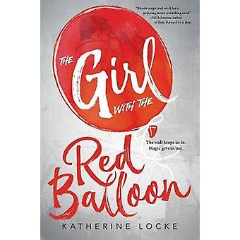 The Girl with the Red Balloon by Katherine Locke - 9780807529379 Book