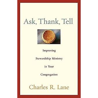 Ask - Thank - Tell - Improving Stewardship Ministry in Your Congregati