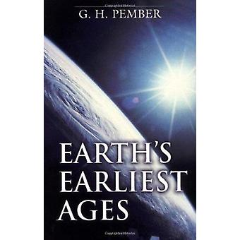 Earth's Earliest Ages (6th) by G.H. Pember - 9780825435331 Book