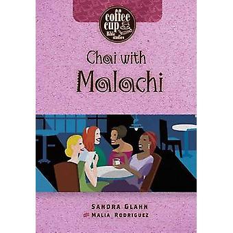 Chai with Malachi by Sandra Glahn - Malia Rodriguez - 9780899573489 B
