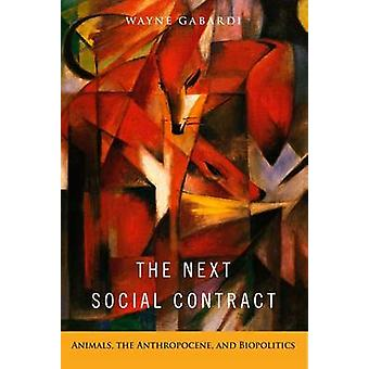 The Next Social Contract - Animals - the Anthropocene - and Biopolitic