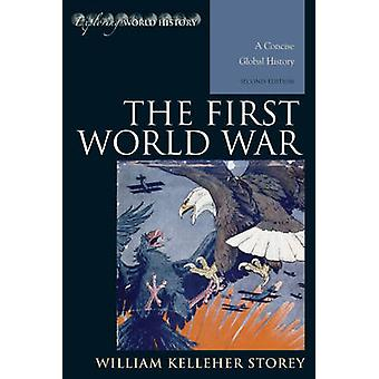 The First World War - A Concise Global History (2nd Revised edition) b