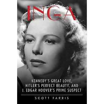 Inga - Kennedy's Great Love - Hitler's Perfect Beauty - and J. Edgar H