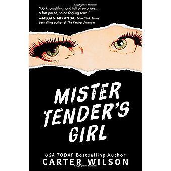 Mister Tender's Girl - A Novel by Carter Wilson - 9781492656500 Book