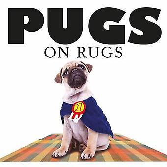 Pugs on Rugs - 9781782744313 Book