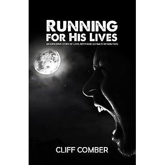 Running for His Lives - An Explosive Story of Love - Myth and Ultimate