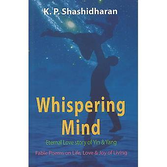 Whispering Mind - Eternal Love Story of Yin & Yang by K. P. Shashidara