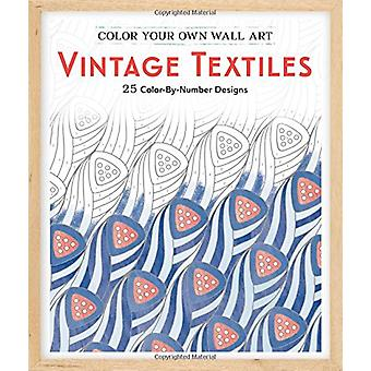 Color Your Own Wall Art Vintage Textiles - 25 Color-by-Number Designs