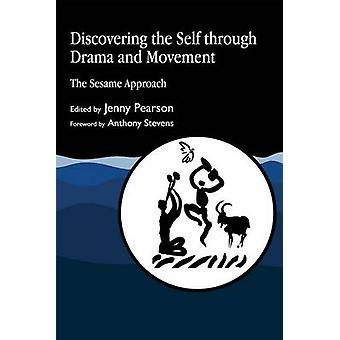 Discovering the Self through Drama and Movement The Sesame Approach von Editiert von Jenny Pearson