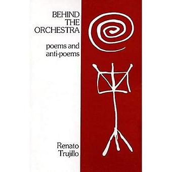 Behind the Orchestra: Poems� and Anti-Poems