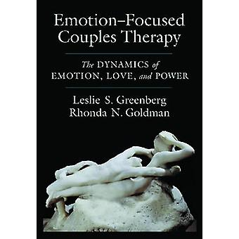 Emotion-focused Couples Therapy - The Dynamics of Emotion - Love - and