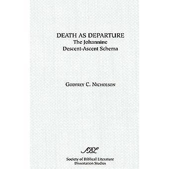 Death as Departure The Johannine DescentAscent Schema by Nicholson & Godfrey C.