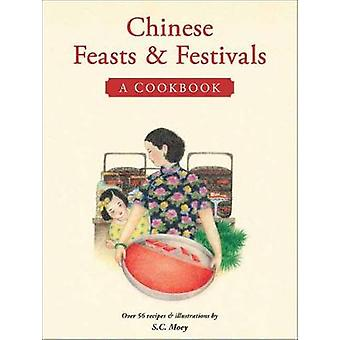 Chinese Feasts and Festivals  A Cookbook by S C Moey