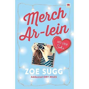 Cyfres Zoella Merch ArLein by Zoe Sugg aka Zoella & Translated by Eiry Miles