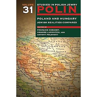 Polin Studies in Polish Jewry Volume 31 by Franois Guesnet