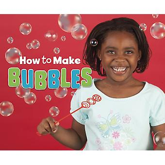 How to Make Bubbles by Erika L. Shores