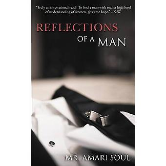 Reflections Of A Man by MR Amari Soul - 9780986164705 Book