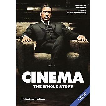 Cinema The Whole Story by Philip Kemp
