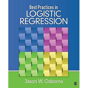 Best Practices in Logistic Regression by Jason W. Osborne
