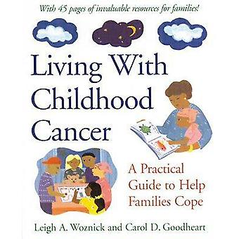 Living with Childhood Cancer by Leigh A. WoznickCarol D. Goodheart