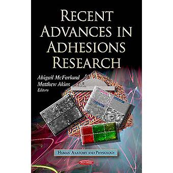Recent Advances in Adhesions Research by Edited by Abigail McFarland & Edited by Akio Matsumoto