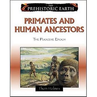 Primaten en menselijke voorouders - het Plioceen tijdperk door Thom Holmes - 978