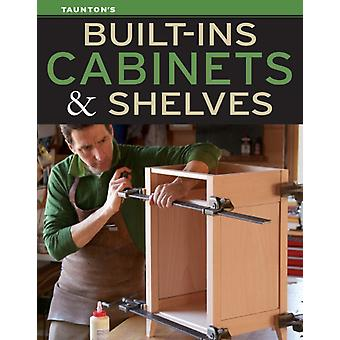 BuiltIns Cabinets  Shelves by Edited by Fine Homebuilding and Fine Woodworking