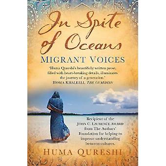 In Spite of Oceans  Migrant Voices by Huma Qureshi