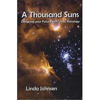 Thousand Suns Designing Your Future With Vedic Astrology