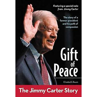 Gift of Peace The Jimmy Carter Story by Raum & Elizabeth