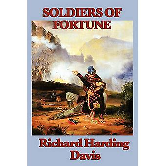 Soldiers of Fortune by Davis & Richard Harding
