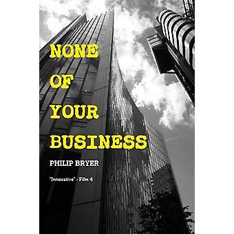 None of Your Business by Bryer & Philip