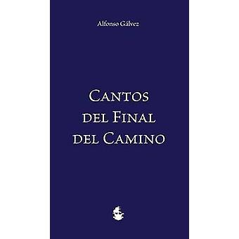 Cantos del Final del Camino by Glvez & Alfonso