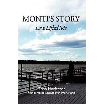 Montis Story Love Lifted Me by Harleston & Trish