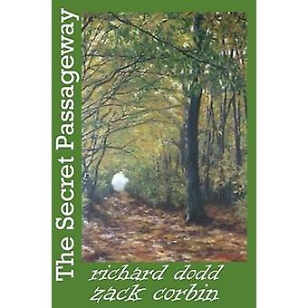 The Secret Passageway by Dodd & Richard