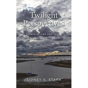 Twilight Perspectives by Stark & Sidney S.