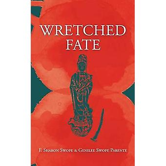 Wretched Fate by Swope & F. Sharon