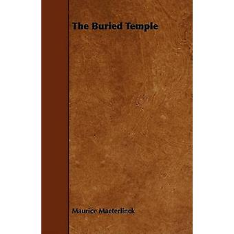 The Buried Temple by Maeterlinck & Maurice