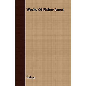 Works of Fisher Ames by Various