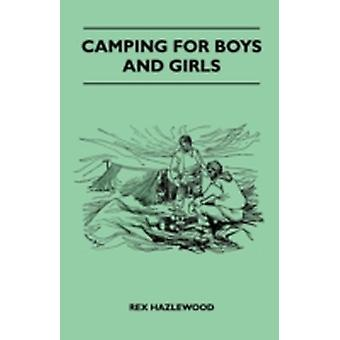 Camping For Boys And Girls by Hazlewood & Rex