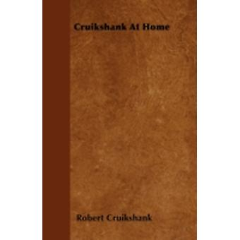 Cruikshank At Home by Cruikshank & Robert