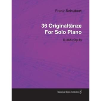 36 Originalt Nze by Franz Schubert for Solo Piano D.365 Op.9 by Schubert & Franz