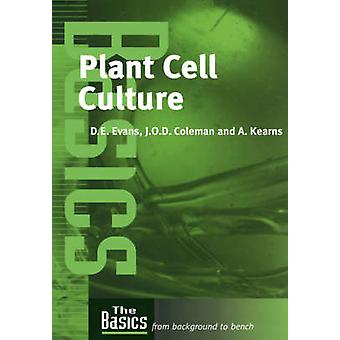 Plant Cell Culture The Basics by Evans & D. E.