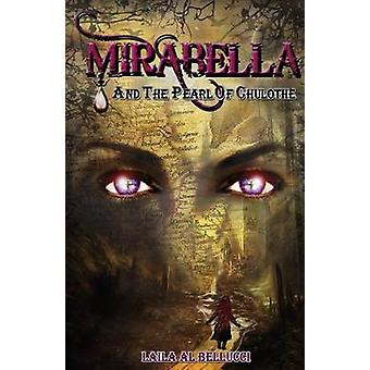 Mirabella and the Pearl of Chulothe by Al Bellucci & Laila