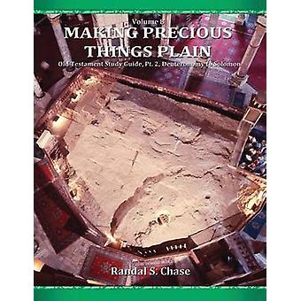Old Testament Study Guide Pt. 2 Deuteronomy to Solomon Making Precious Things Plain Vol. 8 by Chase & Randal S.