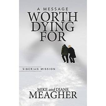 A Message Worth Dying For by Meagher & Mike